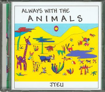 Music CD_Always with the Animals_by J. Frederic Teubner