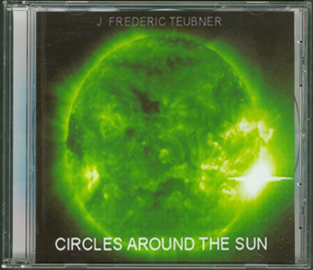 Music CD_Circles Around the Sun_by J. Frederic Teubner